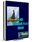 Lady Khadijah (A.S.) / About